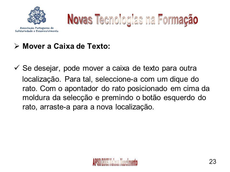 23 Mover a Caixa de Texto: Se desejar, pode mover a caixa de texto para outra localização.