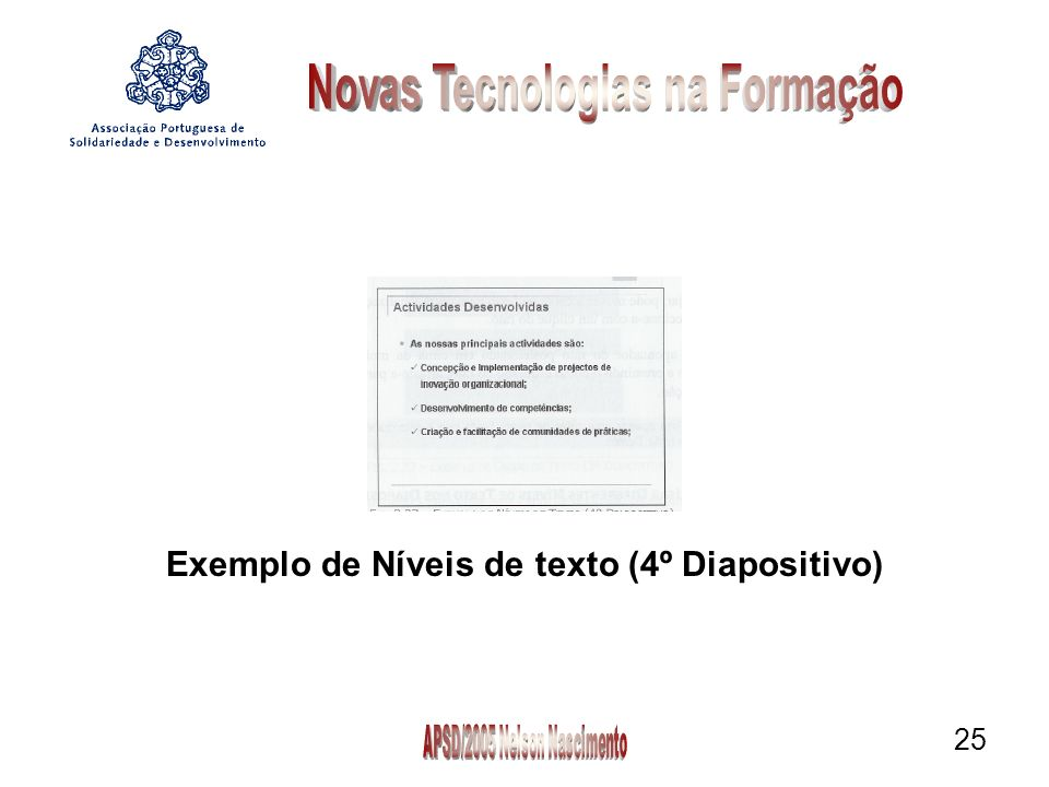 25 Exemplo de Níveis de texto (4º Diapositivo)