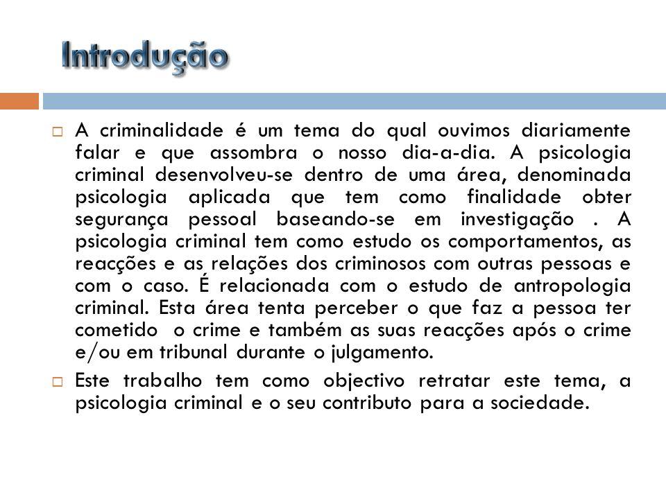 A criminalidade é um tema do qual ouvimos diariamente falar e que assombra o nosso dia-a-dia. A psicologia criminal desenvolveu-se dentro de uma área,