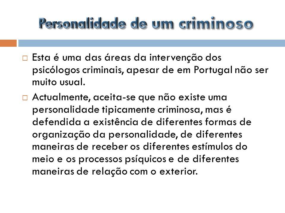 Esta é uma das áreas da intervenção dos psicólogos criminais, apesar de em Portugal não ser muito usual. Actualmente, aceita-se que não existe uma per
