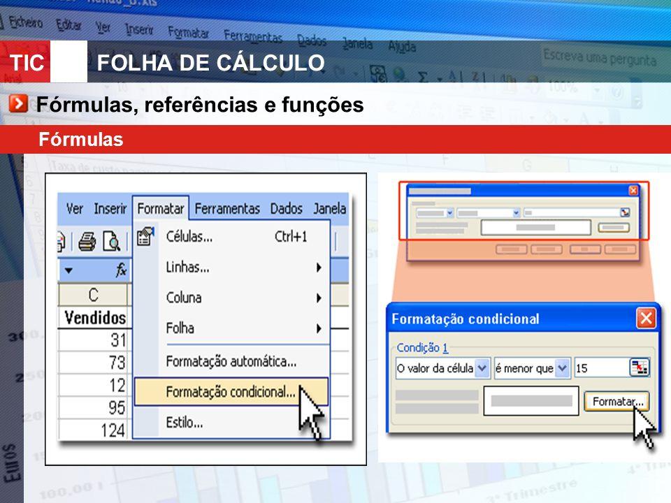 TIC 10FOLHA DE CÁLCULO Fórmulas, referências e funções Fórmulas