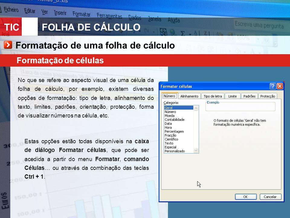TIC 10FOLHA DE CÁLCULO Preenchimento de dados O Microsoft Excel disponibiliza um conjunto de ferramentas que permitem executar automaticamente algumas operações de preenchimento da folha de cálculo.
