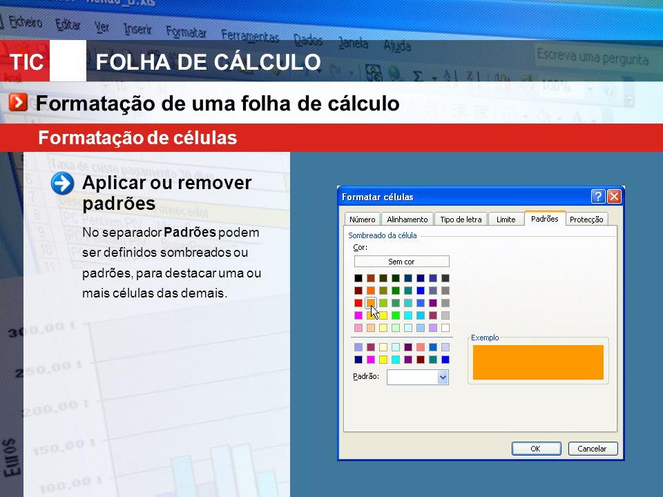 TIC 10FOLHA DE CÁLCULO Formatação de uma folha de cálculo Formatação de células Número O Excel permite também modificar a forma como os números nos aparecem nas células.