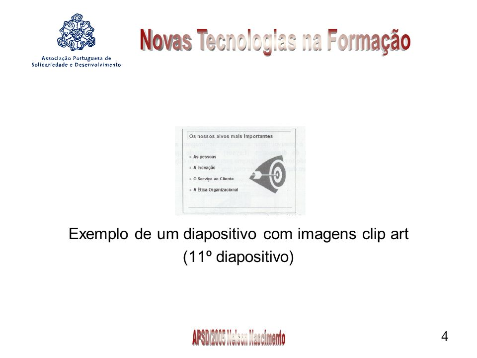 4 Exemplo de um diapositivo com imagens clip art (11º diapositivo)