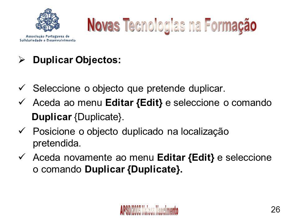 26 Duplicar Objectos: Seleccione o objecto que pretende duplicar.