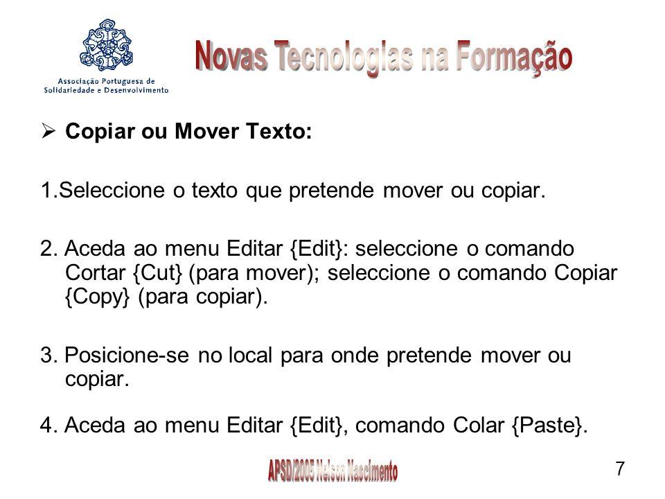 7 Copiar ou Mover Texto: 1.Seleccione o texto que pretende mover ou copiar.