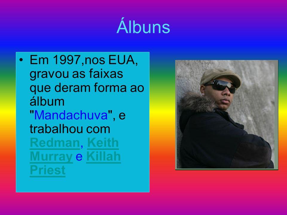 Álbuns Em 1997,nos EUA, gravou as faixas que deram forma ao álbum