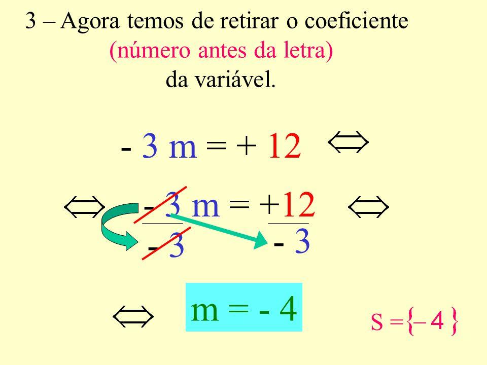 2 – Vamos reduzir os termos semelhantes (efectuar as operações em cada membro). NOTA: Só se podem somar ou subtrair termos dependentes com termos depe