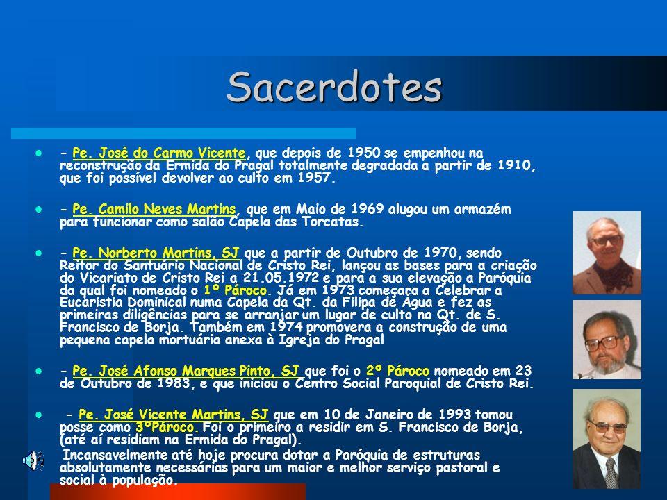 Sacerdotes - Pe. José do Carmo Vicente, que depois de 1950 se empenhou na reconstrução da Ermida do Pragal totalmente degradada a partir de 1910, que