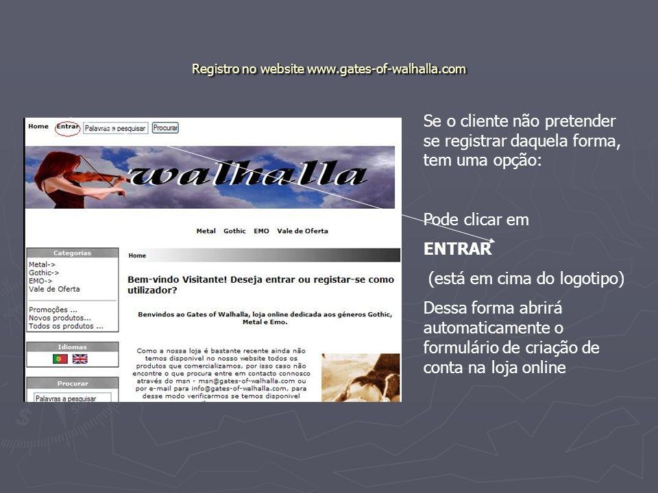 Registro no website www.gates-of-walhalla.com Se o cliente não pretender se registrar daquela forma, tem uma opção: Pode clicar em ENTRAR (está em cim