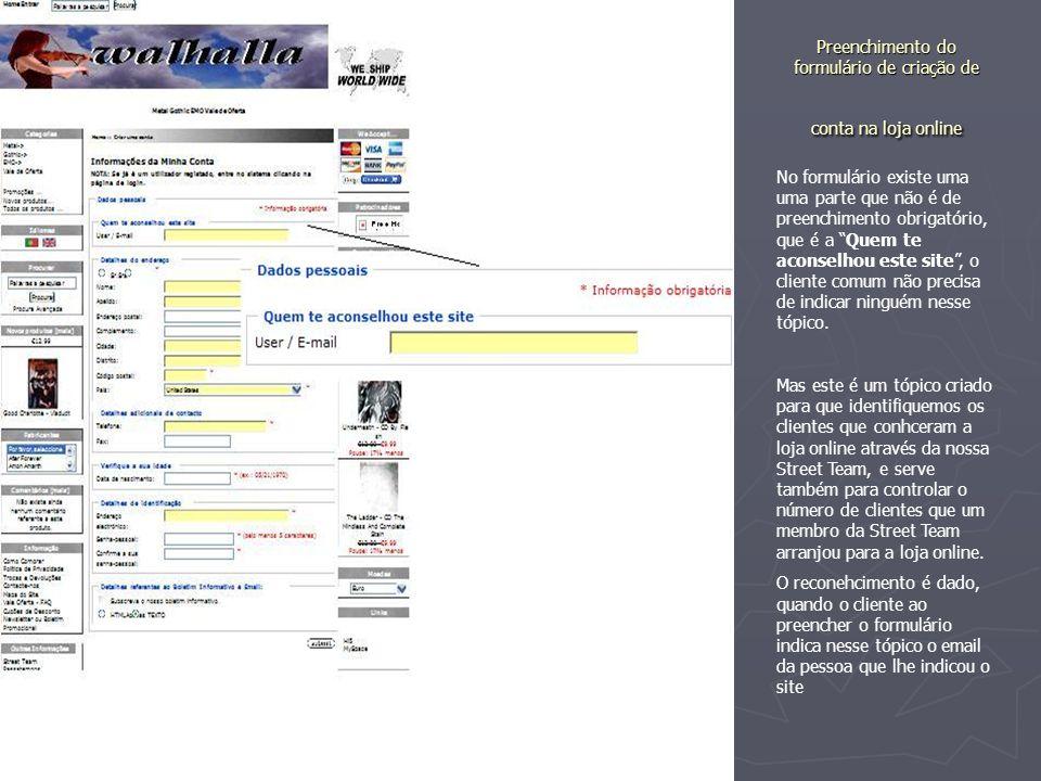 No formulário existe uma uma parte que não é de preenchimento obrigatório, que é a Quem te aconselhou este site, o cliente comum não precisa de indicar ninguém nesse tópico.