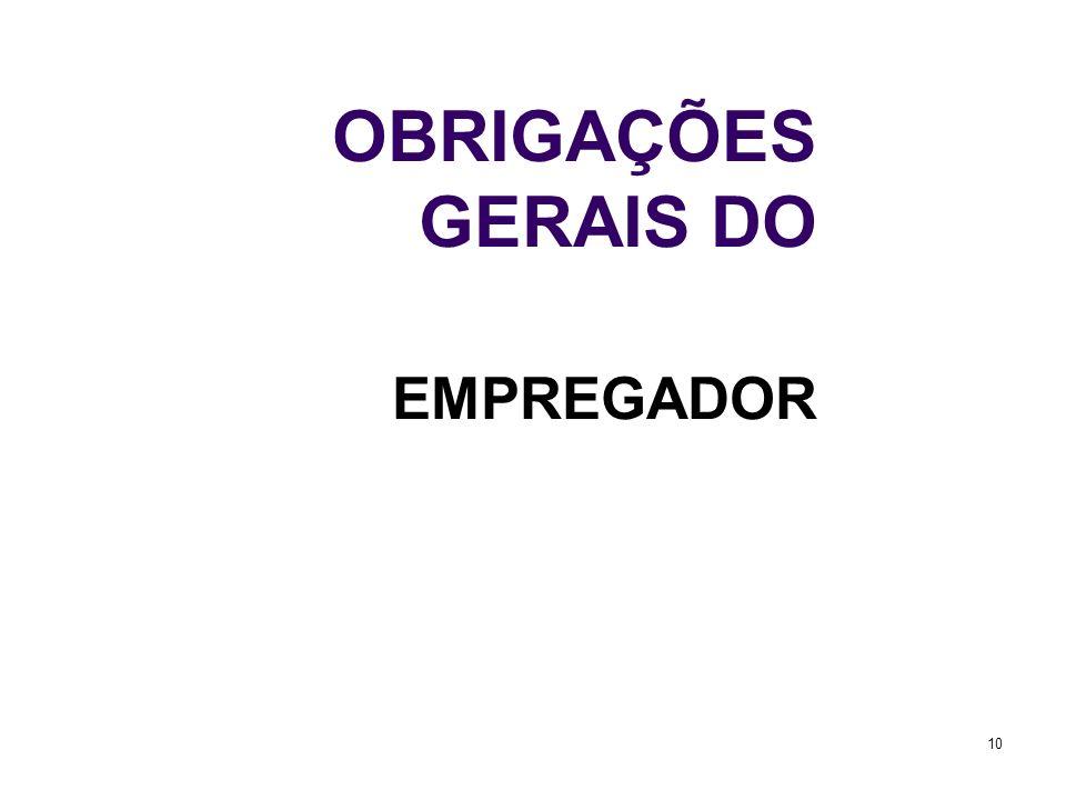 10 OBRIGAÇÕES GERAIS DO EMPREGADOR