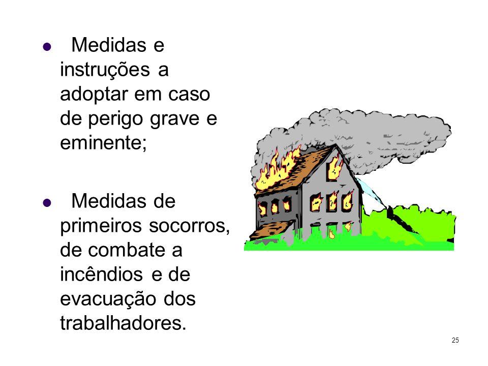 25 Medidas e instruções a adoptar em caso de perigo grave e eminente; Medidas de primeiros socorros, de combate a incêndios e de evacuação dos trabalhadores.