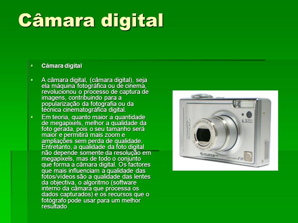 Câmara digital Câmara digital Câmara digital A câmara digital, (câmara digital), seja ela máquina fotográfica ou de cinema, revolucionou o processo de