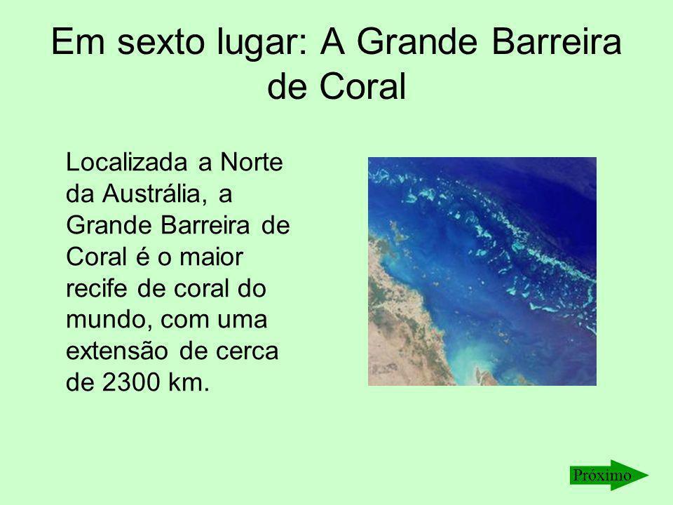 Em sexto lugar: A Grande Barreira de Coral Localizada a Norte da Austrália, a Grande Barreira de Coral é o maior recife de coral do mundo, com uma ext