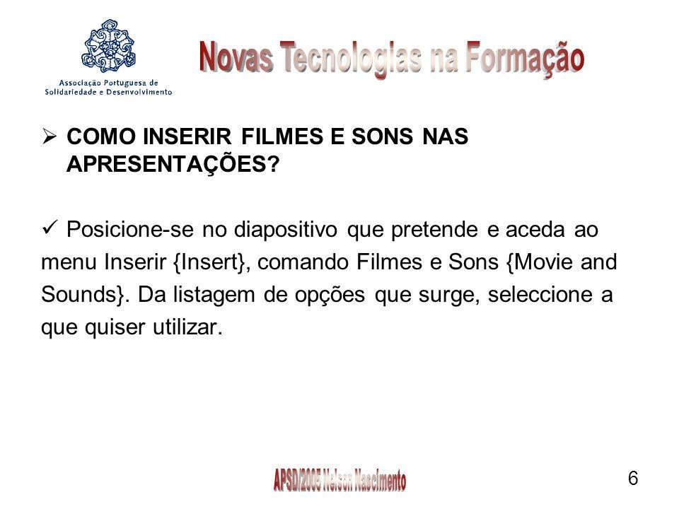 6 COMO INSERIR FILMES E SONS NAS APRESENTAÇÕES.