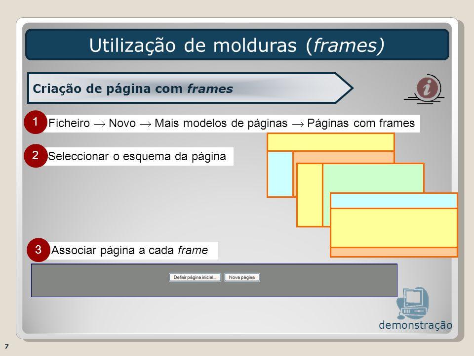 Associar página a cada frame Seleccionar o esquema da página Ficheiro Novo Mais modelos de páginas Páginas com frames Utilização de molduras (frames)