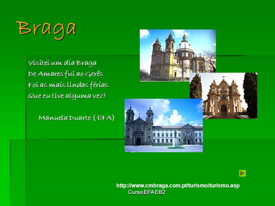 Curso EFA EB2 Braga Visitei um dia Braga De Amares fui ao Gerês Foi as mais lindas férias Que eu tive alguma vez.
