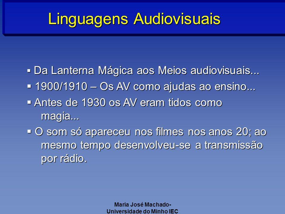 Maria José Machado- Universidade do Minho IEC Linguagens Audiovisuais Da Lanterna Mágica aos Meios audiovisuais...
