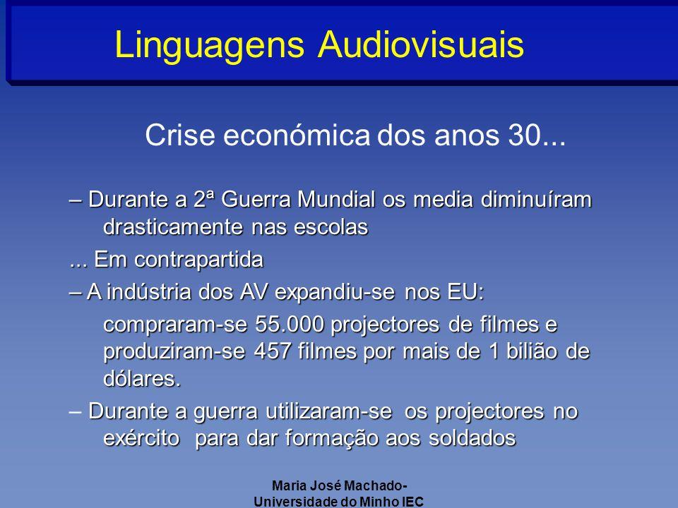 Maria José Machado- Universidade do Minho IEC Linguagens Audiovisuais Crise económica dos anos 30...
