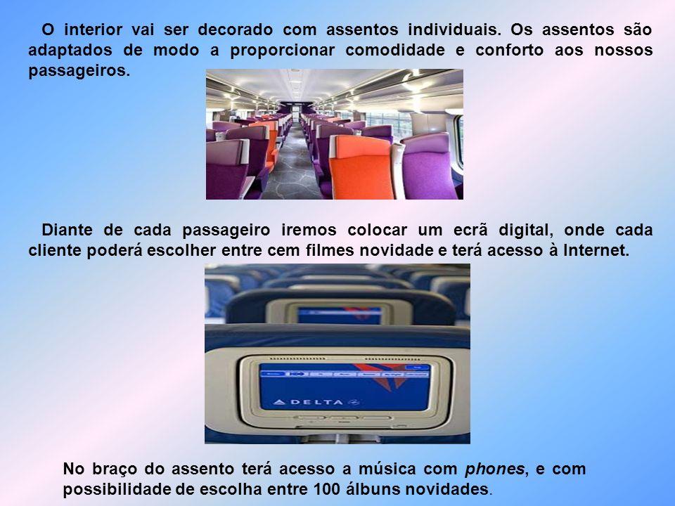 O interior vai ser decorado com assentos individuais. Os assentos são adaptados de modo a proporcionar comodidade e conforto aos nossos passageiros. D