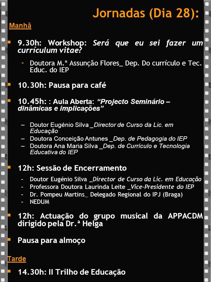 Jornadas (Dia 28): Manhã 9.30h: Workshop: Será que eu sei fazer um currículum vitae.