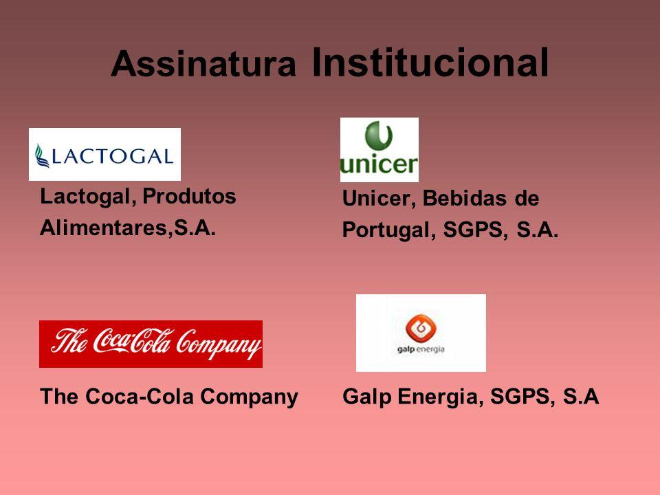 Assinatura Institucional Lactogal, Produtos Alimentares,S.A. Unicer, Bebidas de Portugal, SGPS, S.A. The Coca-Cola CompanyGalp Energia, SGPS, S.A