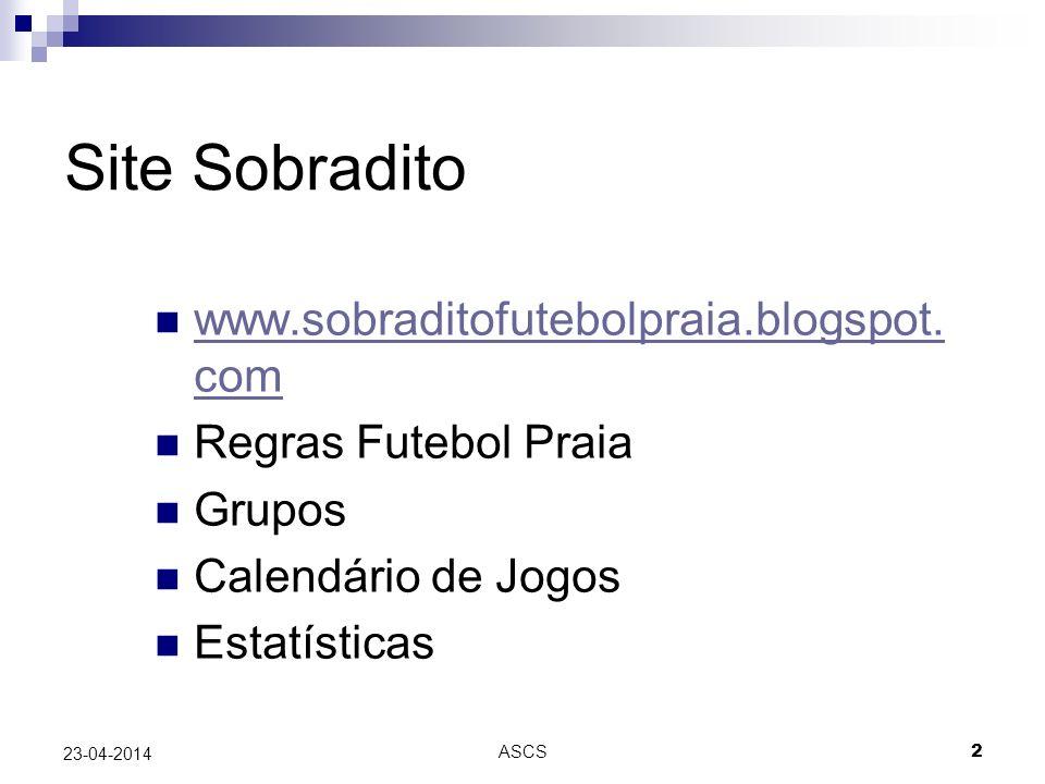 ASCS 2 23-04-2014 Site Sobradito www.sobraditofutebolpraia.blogspot.