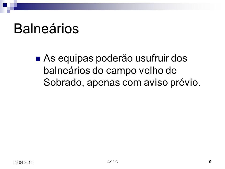 ASCS 9 23-04-2014 Balneários As equipas poderão usufruir dos balneários do campo velho de Sobrado, apenas com aviso prévio.