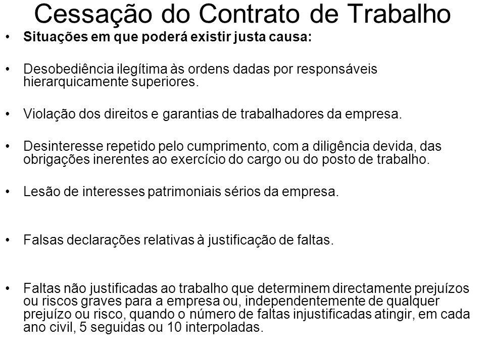 Cessação do Contrato de Trabalho Situações em que poderá existir justa causa: Desobediência ilegítima às ordens dadas por responsáveis hierarquicament