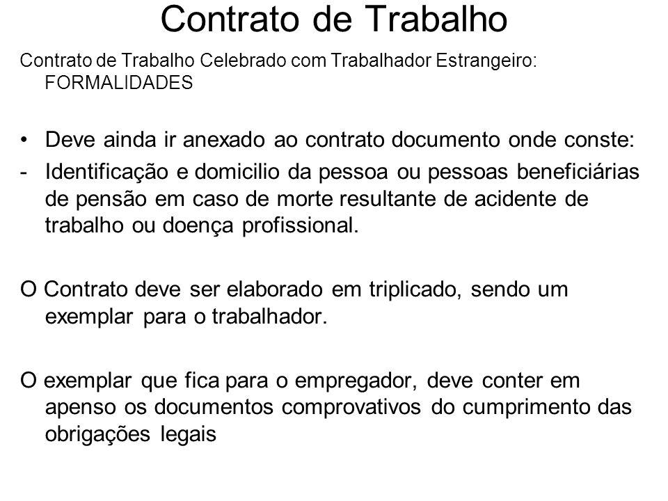 Contrato de Trabalho Contrato de Trabalho Celebrado com Trabalhador Estrangeiro: FORMALIDADES Deve ainda ir anexado ao contrato documento onde conste: