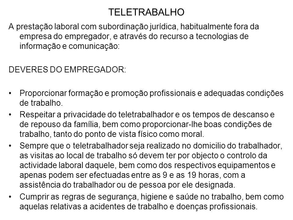 TELETRABALHO A prestação laboral com subordinação jurídica, habitualmente fora da empresa do empregador, e através do recurso a tecnologias de informa