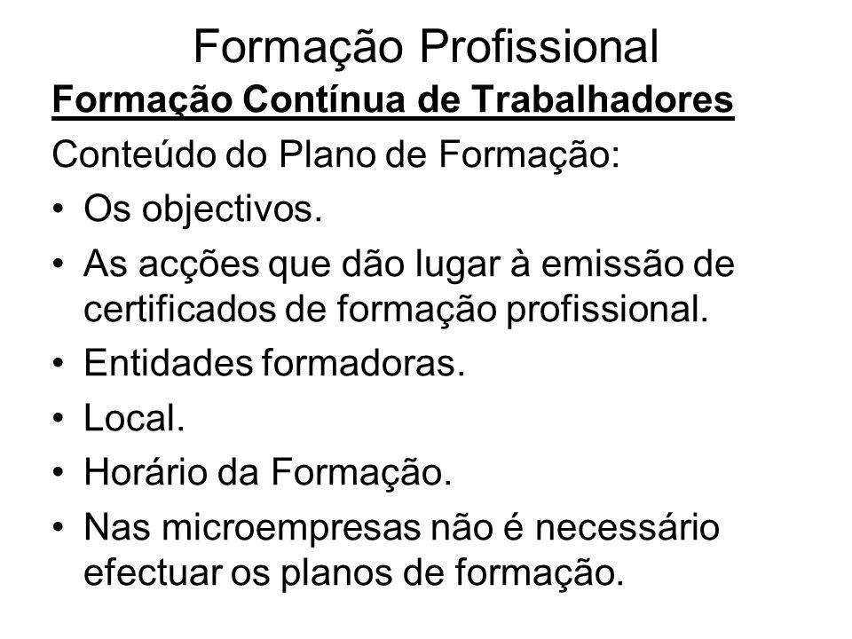 Formação Profissional Formação Contínua de Trabalhadores Conteúdo do Plano de Formação: Os objectivos. As acções que dão lugar à emissão de certificad