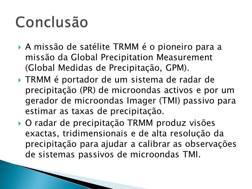 A missão de satélite TRMM é o pioneiro para a missão da Global Precipitation Measurement (Global Medidas de Precipitação, GPM). TRMM é portador de um