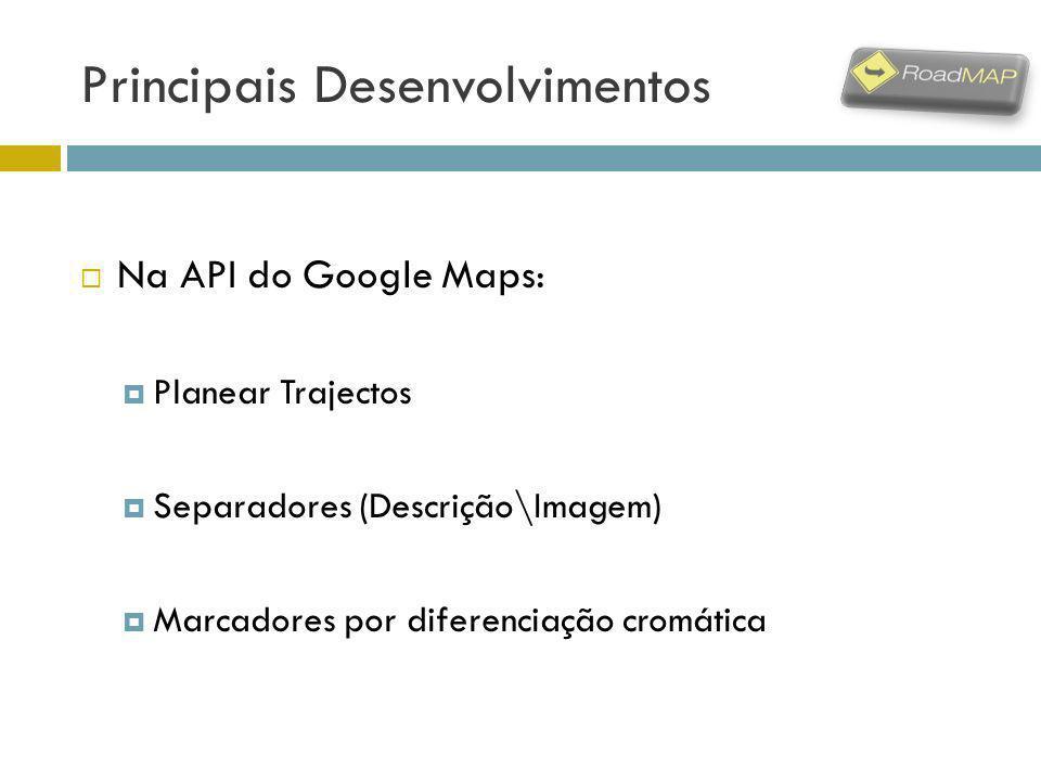 Principais Desenvolvimentos Na API do Google Maps: Planear Trajectos Separadores (Descrição\Imagem) Marcadores por diferenciação cromática