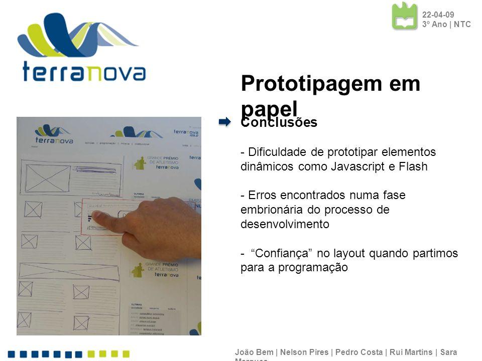 Conclusões - Dificuldade de prototipar elementos dinâmicos como Javascript e Flash - Erros encontrados numa fase embrionária do processo de desenvolvi