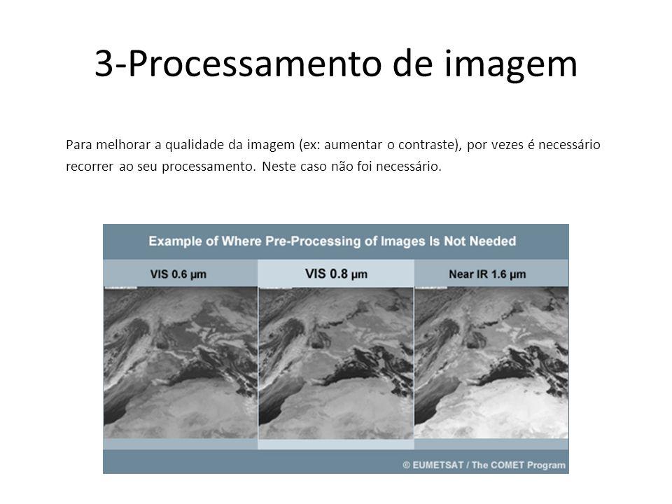 3-Processamento de imagem Para melhorar a qualidade da imagem (ex: aumentar o contraste), por vezes é necessário recorrer ao seu processamento. Neste