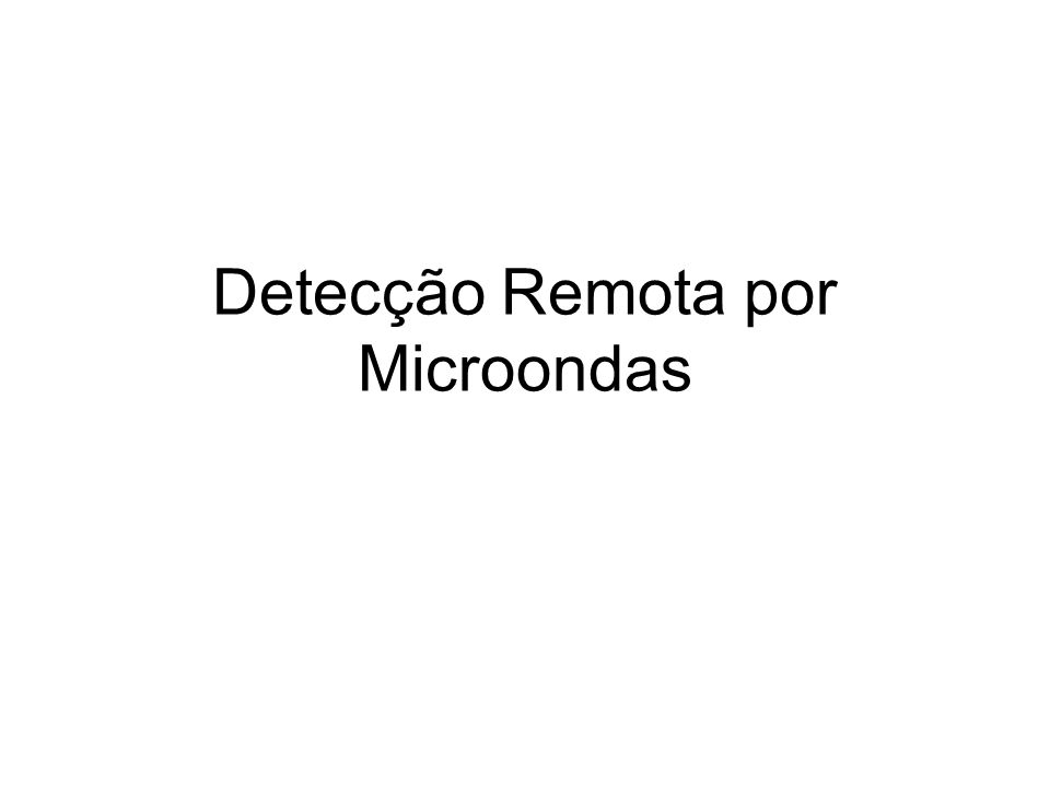 Microondas no espectro electromagnético Microondas têm comprimento de onda maior que radiação visível e infravermelha.
