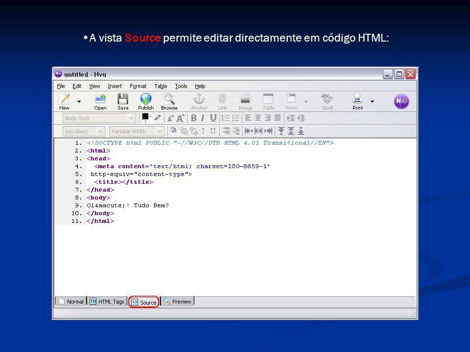 A vista Source permite editar directamente em código HTML: