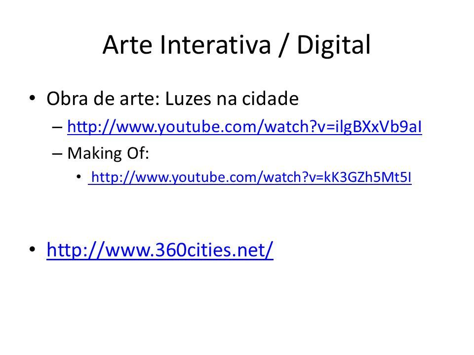 Arte Interativa / Digital Obra de arte: Luzes na cidade – http://www.youtube.com/watch?v=ilgBXxVb9aI http://www.youtube.com/watch?v=ilgBXxVb9aI – Maki