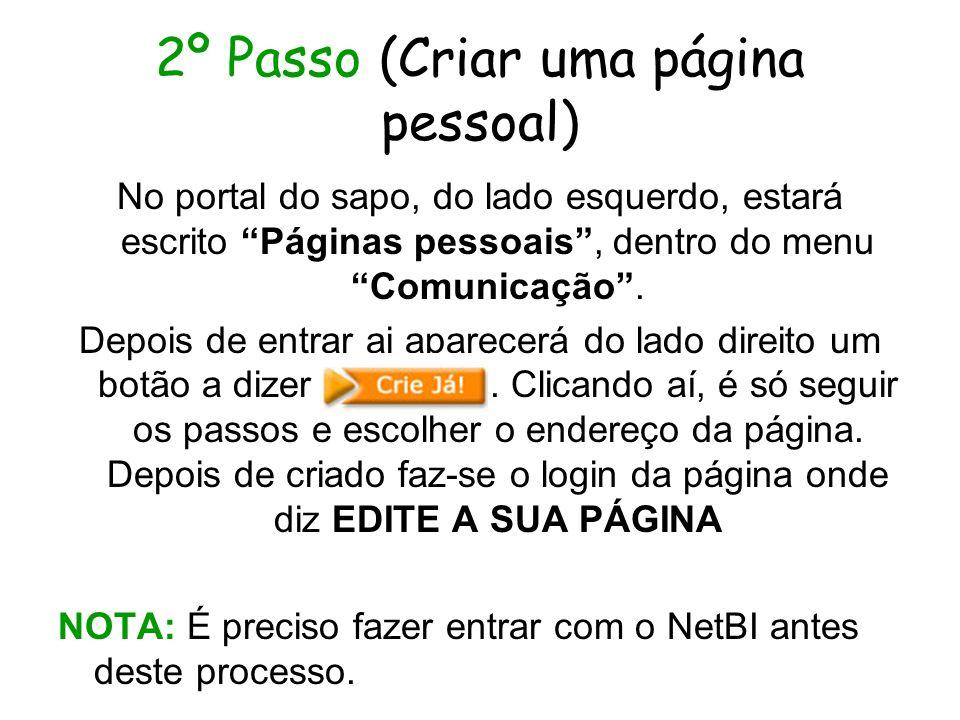 2º Passo (Criar uma página pessoal) No portal do sapo, do lado esquerdo, estará escrito Páginas pessoais, dentro do menu Comunicação.
