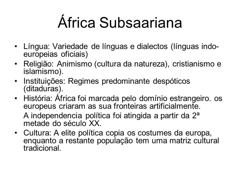 África Subsaariana Língua: Variedade de línguas e dialectos (línguas indo- europeias oficiais) Religião: Animismo (cultura da natureza), cristianismo