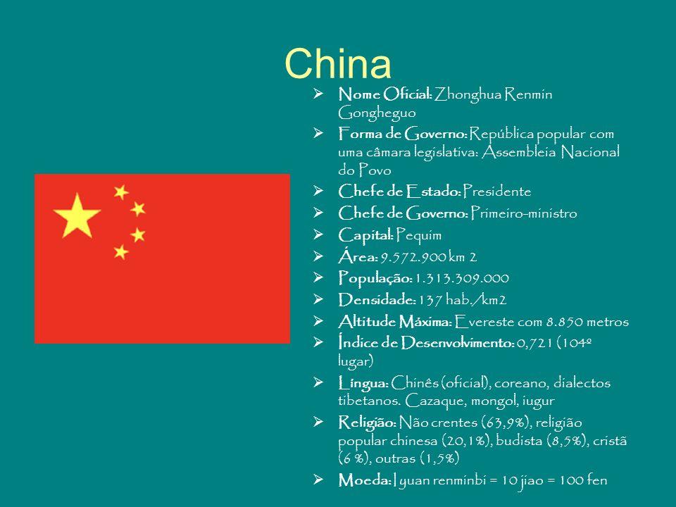 China Nome Oficial: Zhonghua Renmin Gongheguo Forma de Governo: República popular com uma câmara legislativa: Assembleia Nacional do Povo Chefe de Est