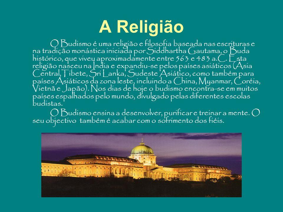 A Religião O Budismo é uma religião e filosofia baseada nas escrituras e na tradição monástica iniciada por Siddhartha Gautama, o Buda histórico, que