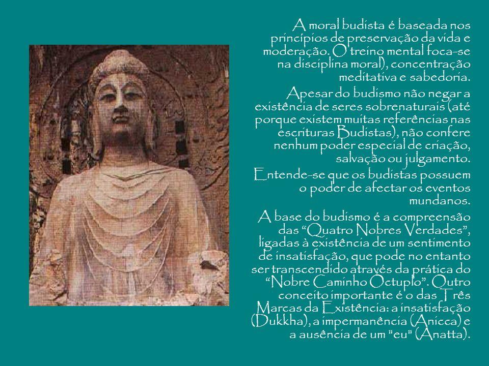 A moral budista é baseada nos princípios de preservação da vida e moderação. O treino mental foca-se na disciplina moral), concentração meditativa e s