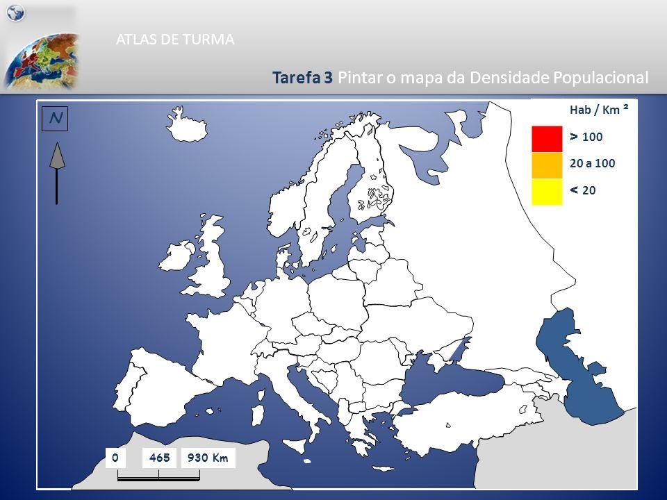 ATLAS DE TURMA Tarefa 3 Densidade populacional País Densidade Populacional (hab/ km ² ) Albânia108Hungria109 Alemanha230Irlanda53 Arménia117Islândia3