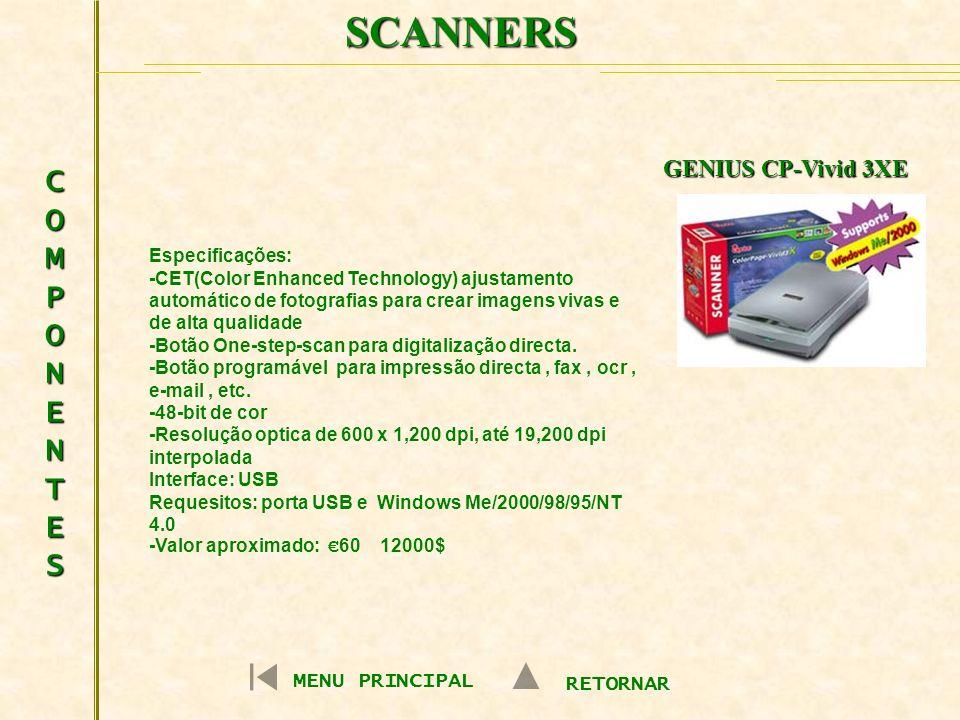 SCANNERS COMPONENTESCOMPONENTESCOMPONENTESCOMPONENTES Especificações: -CET(Color Enhanced Technology) ajustamento automático de fotografias para crear