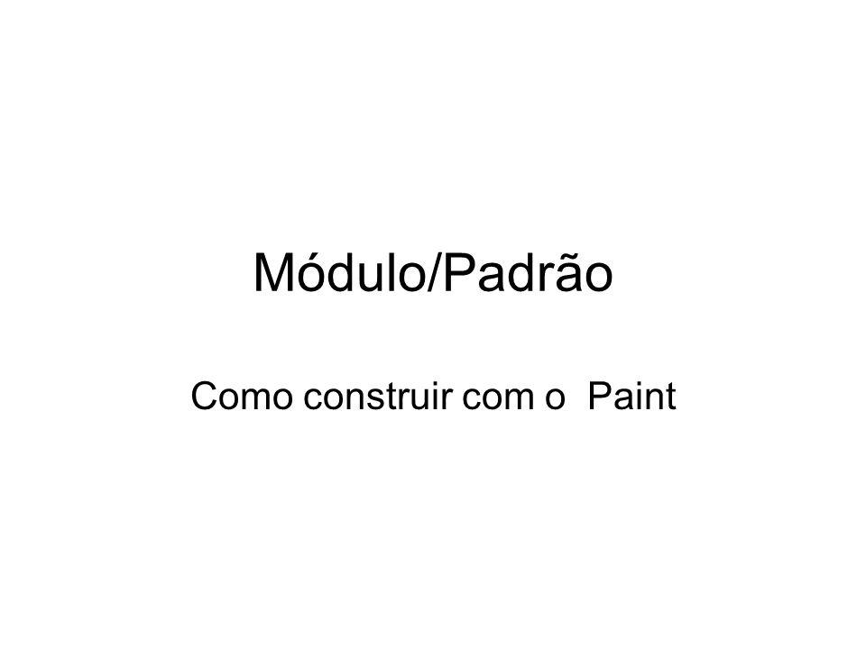 Módulo/Padrão Como construir com o Paint