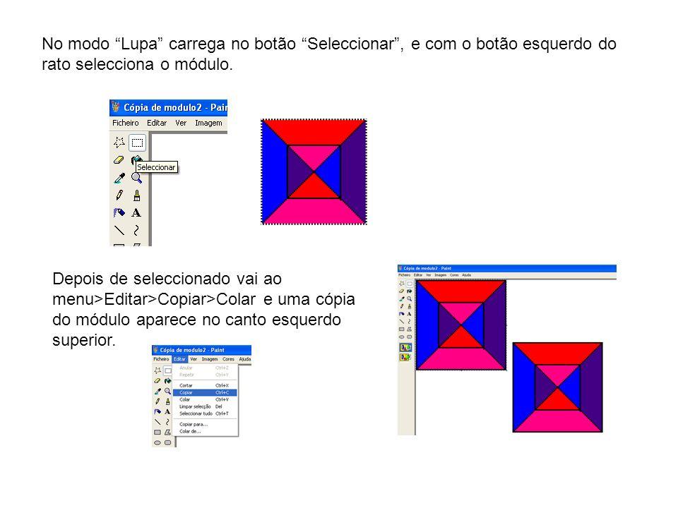 No modo Lupa carrega no botão Seleccionar, e com o botão esquerdo do rato selecciona o módulo. Depois de seleccionado vai ao menu>Editar>Copiar>Colar