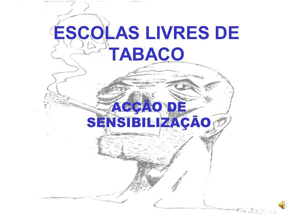 ESCOLAS LIVRES DE TABACO ACÇÃO DE SENSIBILIZAÇÃO